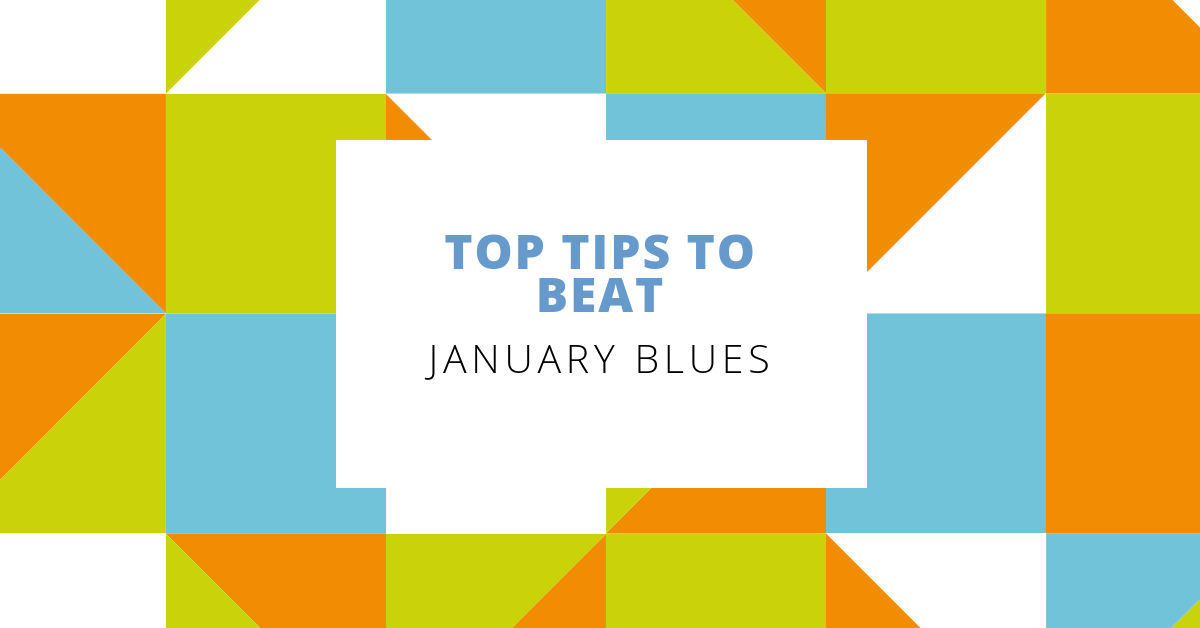 Top tips to beat the January blues